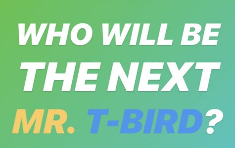 The next Mr. T-Bird will be determined on March 12. Junior and senior boys: don't forget to sign up!